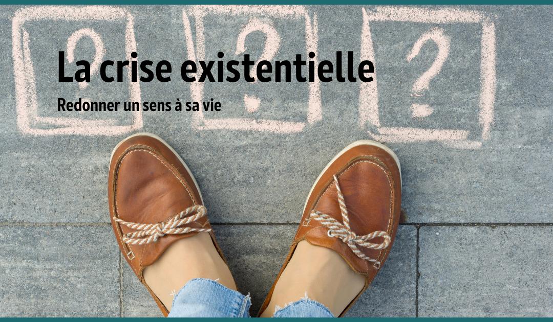 La crise existentielle ou quand la vie ne semble plus avoir de sens