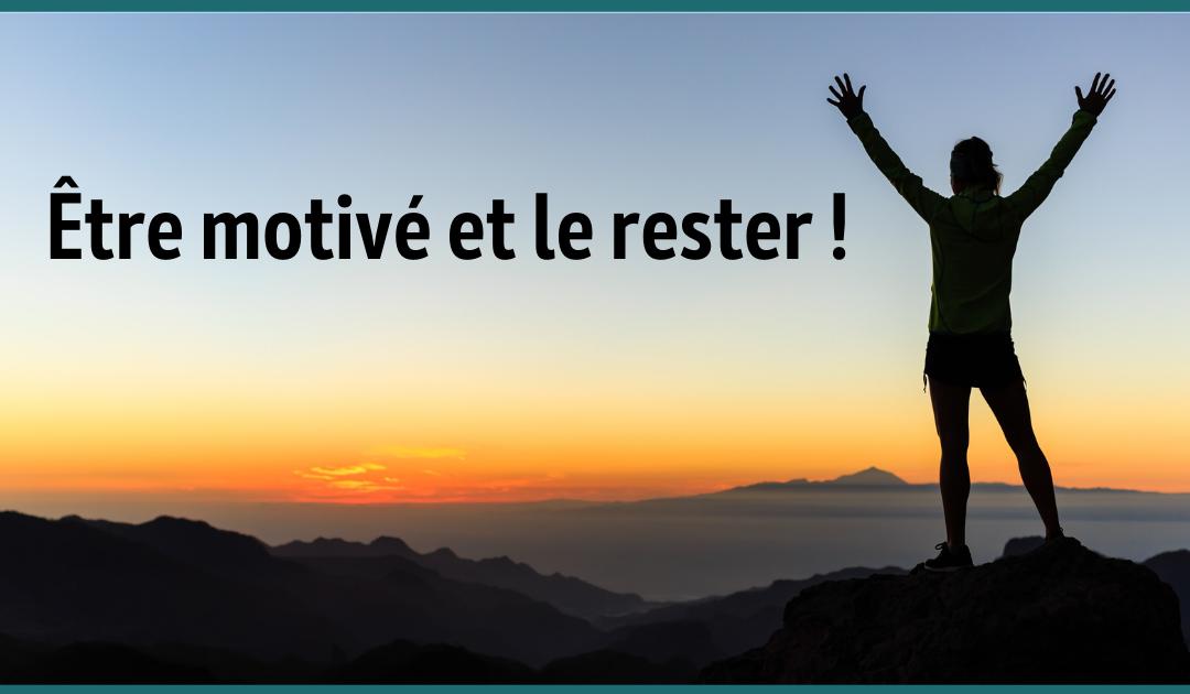 Comment trouver la motivation pour atteindre ses objectifs ?